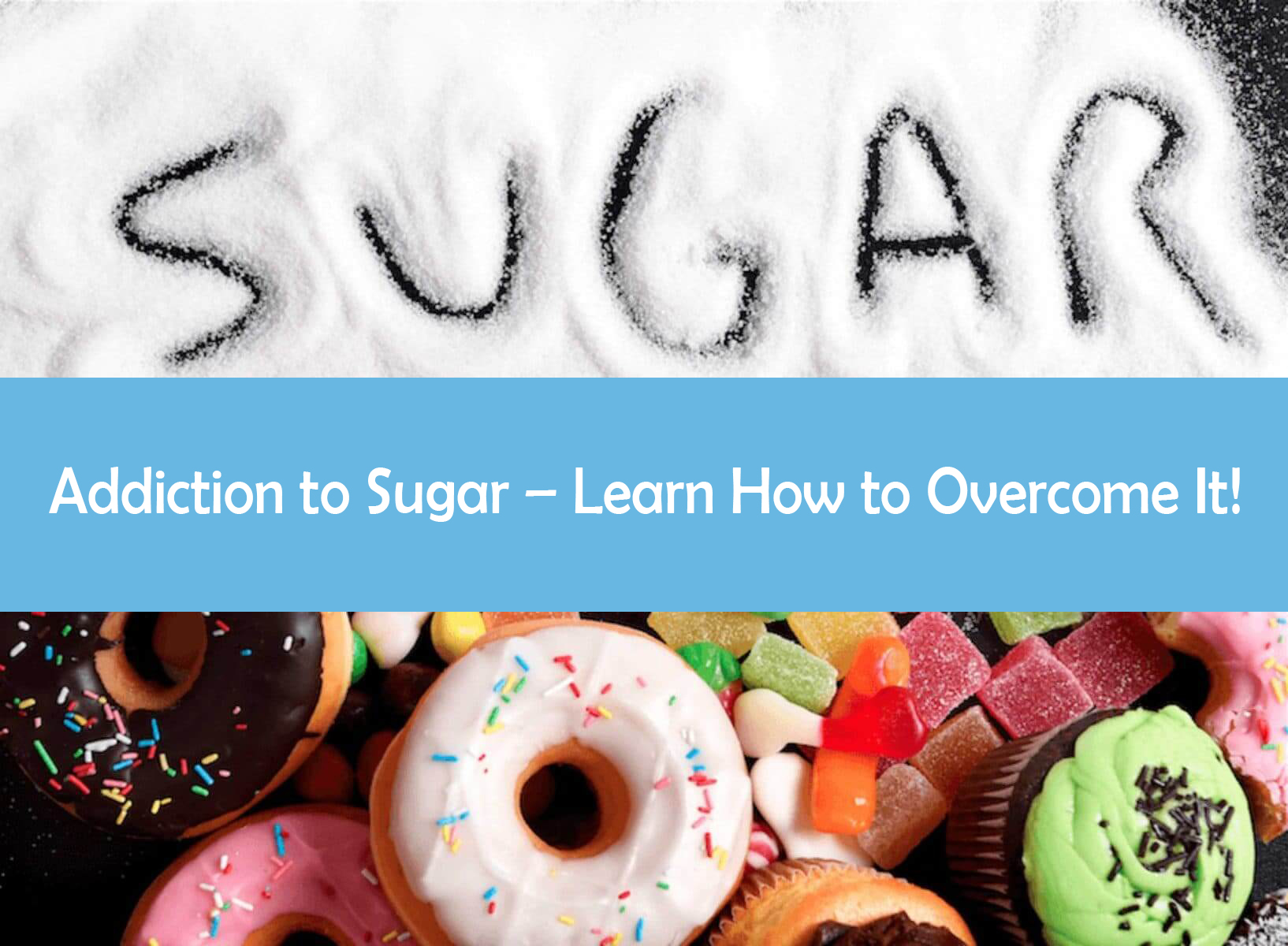 Addiction to Sugar – Learn How to Overcome It!