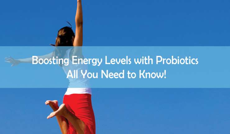 Boosting Energy Levels with Probiotics – All You Need to Know!