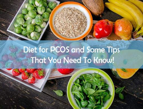 Diet for PCOS and Some Tips That You Need To Know!