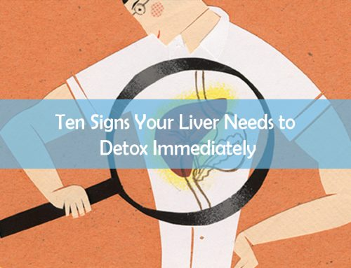 Ten Signs Your Liver Needs to Detox Immediately